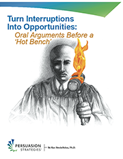 "Turn Interruptions Into Opportunities: Oral Arguments Before a ""Hot Bench"""