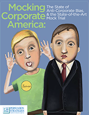 Mocking Corporate America: The State of Anti-Corporate Bias, & the State-of-the-Art Mock Trial